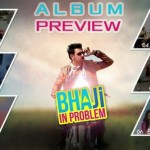Bhaji In Problem MUSIC PREVIEW