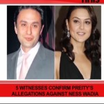 5 Witnesses Confirm  Preity Zinta Allegations Against Ness Wadia
