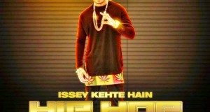 Issey Kehte Hain Hip Hop Full Video Song | Yo Yo Honey Singh | World Music Day
